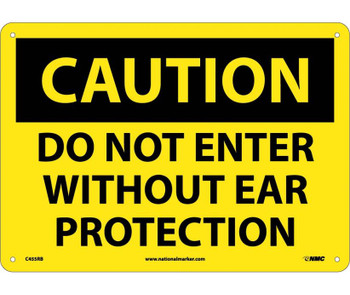 Caution Do Not Enter Without Ear Protection 10X14 Rigid Plastic