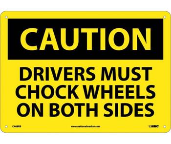 Caution Drivers Must Chock Wheels On Both Sides 10X14 Rigid Plastic