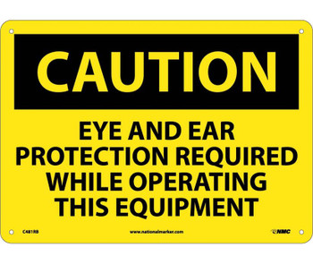 Caution Eye And Ear Protection Required While Operating This Equipment 10X14 Rigid Plastic