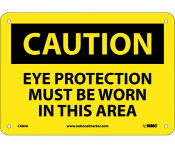 Caution Eye Protection Must Be Worn In This Area 7X10 .040 Alum