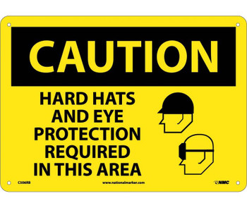 Caution Hard Hats And Eye Protection Required In This Area Graphic 10X14 Rigid Plastic