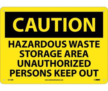 Caution Hazardous Waste Storage Area Unauthorized Persons Keep Out 10X14 Rigid Plastic