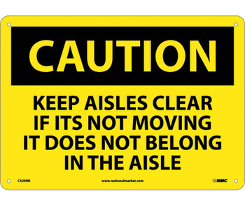 Caution Keep Aisles Clear If Its Not Moving It Does Not Belong In The Aisle 10X14 Rigid Plastic