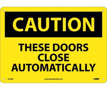 Caution These Doors Close Automatically 10X14 Rigid Plastic