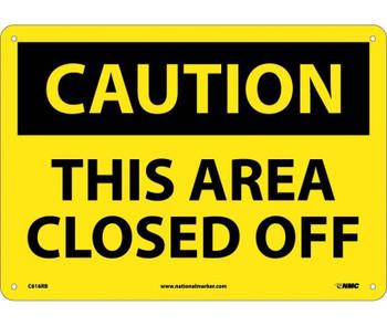 Caution This Area Closed Off 10X14 Rigid Plastic