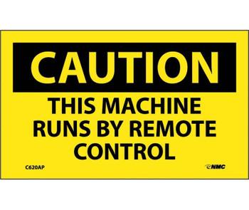 Caution This Machine Runs By Remote Control 3X5 Ps Vinyl 5/Pk