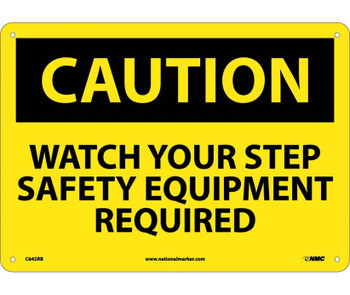 Caution Watch Your Step Safety Equipment Required 10X14 Rigid Plastic