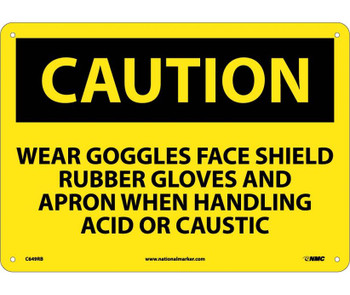 Caution Wear Goggles Face Shield Rubber Gloves And Apron When Handling Acid Or Caustic 10X14 Rigid Plastic