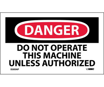 Danger Do Not Operate This Machine Unless Authorized 3X5 Ps Vinyl 5/Pk