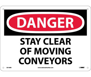 Danger Stay Clear Of Moving Conveyors 10X14 Rigid Plastic