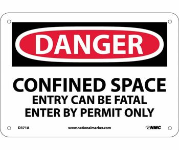 Danger Confined Space Entry Can Be Fatal Enter By Permit Only 7X10 .040 Alum