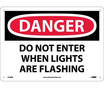 Danger Do Not Enter When Lights Are Flash. . . 10X14 Rigid Plastic