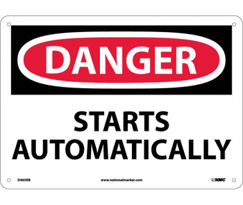 Danger Starts Automatically 10X14 Rigid Plastic
