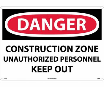 Danger Construction Zone Unauthorized Personnel Keep Out 20X28 Rigid Plastic
