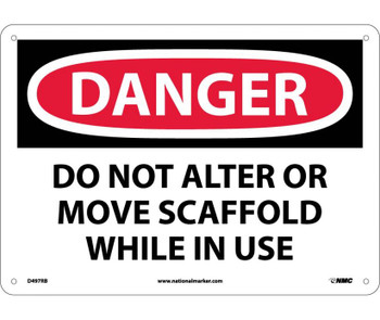 Danger Do Not Alter Or Move Scaffold While In Use 10X14 Rigid Plastic