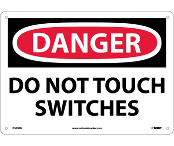 Danger Do Not Touch Switches 10X14 Rigid Plastic