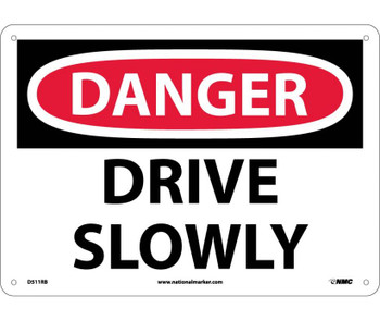 Danger Drive Slowly 10X14 Rigid Plastic