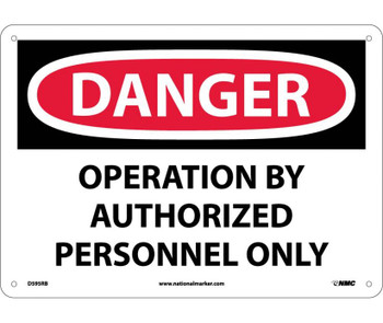 Danger Operation By Authorized Personnel Only 10X14 Rigid Plastic