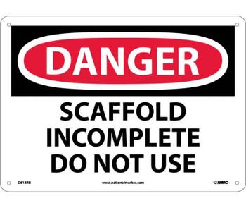 Danger Scaffold Incomplete Do Not Use 10X14 Rigid Plastic