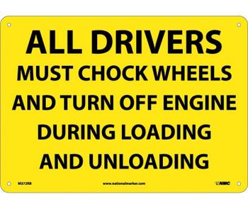 All Drivers Must Chock Wheels And Turn Off.. 10X14 Rigid Plastic