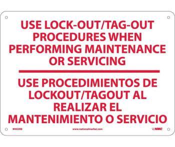 Use Lock Out/Tag-Out Procedures.. Use Procedimientos. . .(Bilingual) 10X14 Rigid Plastic