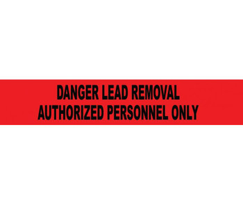 """Tape Barricade Danger Lead Removal Authorized Personnel Only 3 Mil 3""""X1000'"""
