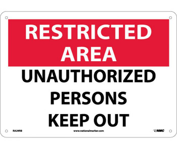 Restricted Area Unauthorized Persons Keep Out 10X14 Rigid Plastic