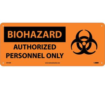 Biohazard Authorized Personnel Only (W/Graphic) 7X17 Rigid Plastic