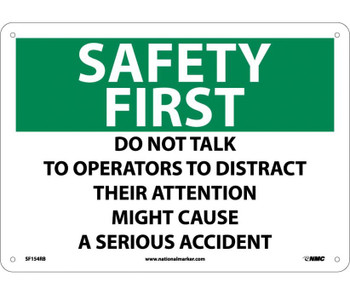 Safety First Do Not Talk To Operators To Distract Their Attention Might Cause A Serious Accident 10X14 Rigid Plastic