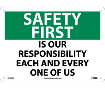 Safety First Is Our Responsibility Each And Every One Of Us 10X14 Rigid Plastic