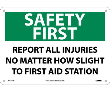Safety First Report All Injuries No Matter How Slight To First Aid Station 10X14 Rigid Plastic