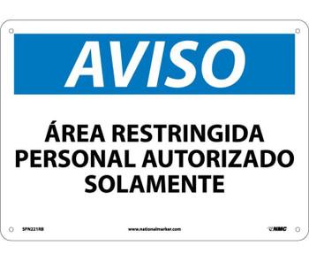 Aviso Area Restringida Personal Autorizado Solamente 10X14 Rigid Plastic