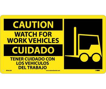 Caution Watch For Work Vehicle (Bilingual W/Graphic) 10X18 Rigid Plastic