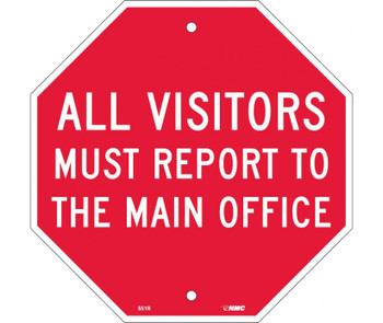All Visitors Must Report To The Main Office Octagon  12X12 Rigid Plastic