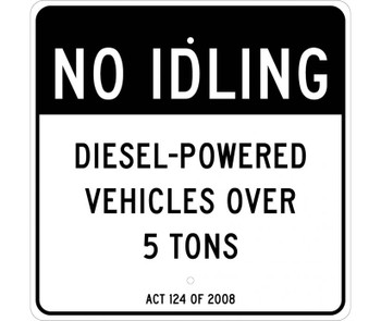 No Idling,Diesel-Powered Vehicles Over 5 Tons Act 124 Of 2008 24 X 24 .080 Alum Eg Reflective