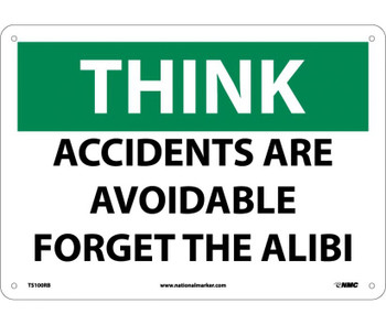 Think Accidents Are Avoidable Forget The Alibi 10X14 Rigid Plastic
