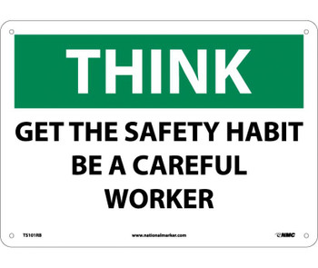 Think Get The Safety Habit Be A Careful Worker 10X14 Rigid Plastic