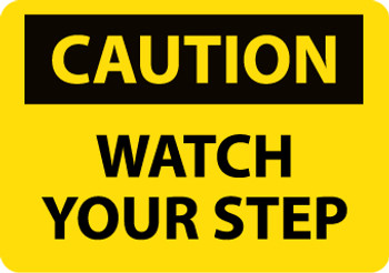 CAUTION, WATCH YOUR STEP, 7X10, .040 ALUM