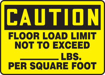 """OSHA Caution Safety Label: Floor Load Limit Not To Exceed ___ LBS. Per Square Foot 10"""" x 14"""" - MCAP624VA10"""