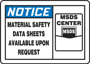 """OSHA Notice Safety Sign: Material Safety Data Sheets Available Upon Request 7"""" x 10"""" - MCHM802XT10"""
