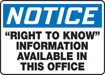 """OSHA Notice Safety Signs: """"Right To Know"""" Information Available In This Office 10"""" x 14"""" - MCHM825XV10"""