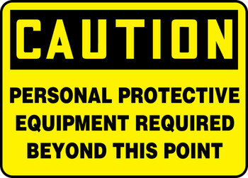 """OSHA Caution Safety Sign: Personal Protective Equipment Required Beyond This Point 7"""" x 10"""" - SHMPPE796XT10"""