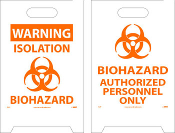 Floor Sign - Dbl Side - Warning Isolation Biohazard-Biohazard Authorized Personnel Only - 19X12 - FS37