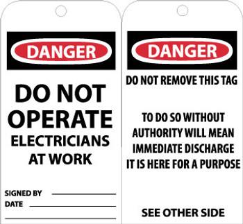 TAGS, DANGER DO NOT OPERATE ELECTRICIANS. . ., 6X3, UNRIP VINYL, 25/PK W/ GROMMET