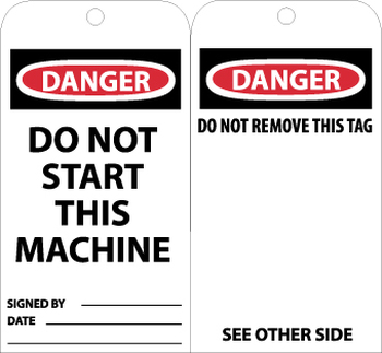 TAGS, DANGER DO NOT START THIS MACHINE, 6X3, UNRIP VINYL, 25/PK