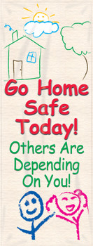 Go Home Safe Today! Others Are Depending On You  - MBR640