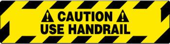 FLOOR SIGN, WALK ON, CAUTION USE HANDRAIL, 6X24