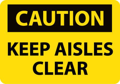 CAUTION, KEEP AISLES CLEAR, 10X14, .040 ALUM