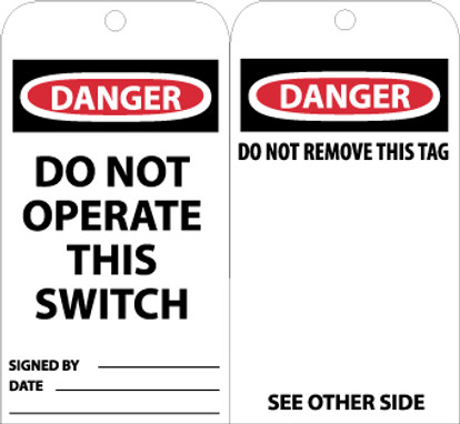 TAGS, DO NOT OPERATE THIS SWITCH, 6X3, UNRIP VINYL, 25/PK