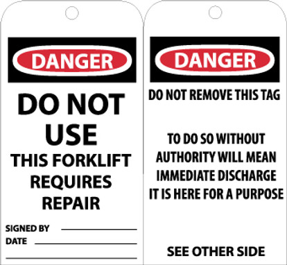 TAGS, DO NOT USE THIS FORKLIFT REQUIRES REPAIR, 6X3, .015 MIL UNRIP VINYL, 25PK W/ GROMMET